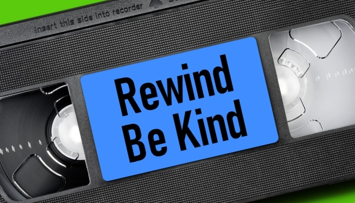 Rewind Be Kind