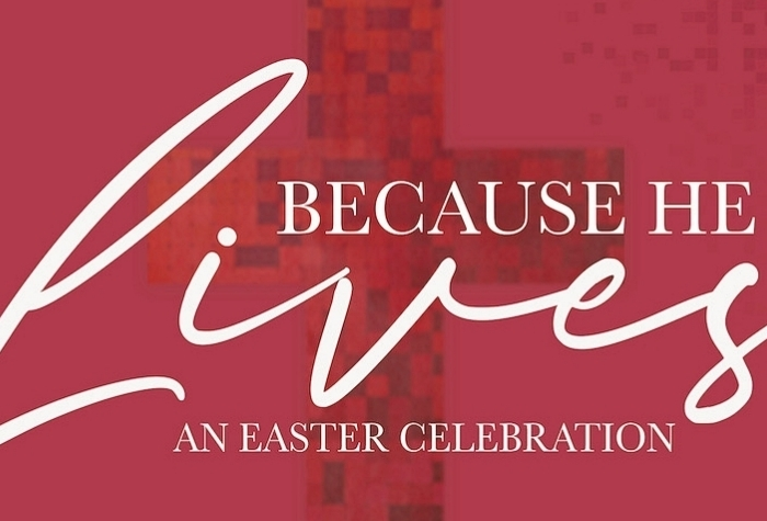 Because He Lives Easter Special